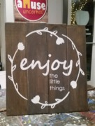 Enjoy the Little Things Rustic Wood Sign | Woodworking Workshop Harrisburg Mechanicsburg
