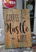 Coffee Hustle Wine Rustic Wood Sign | Woodworking Workshop Harrisburg Mechanicsburg