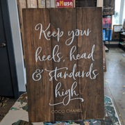 keep your heels head standards high wood sign | coco chanel fashion rustic wooden sign | pallet night mechanicsburg board brush