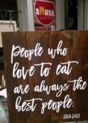 Julia Child quote People who love to eat are always the best people Rustic Wood Pallet Sign | Woodworking Class Harrisburg Mechanicsburg