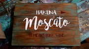 Hakuna Moscato Funny Wine Rustic Wood Sign | Woodworking Workshop Harrisburg Mechanicsburg