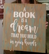 A Book is a Dream that you hold in your hands | Kids Playroom Art Wooden Sign