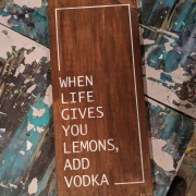 when life gives you lemons add vodka wood sign | booze pallet sign