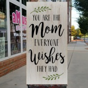 wood sign for mom | handmade mother's day gift idea harrisburg | you are the mom everyone wishes they had